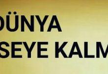 """Photo of Kıssadan Hisse; """"Bu Dünya Kimseye Kalmaz"""""""