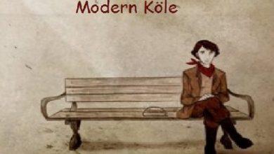 """Photo of """"MODERN KÖLE"""" HİKAYESİ 5. BÖLÜM"""