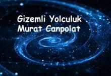 """Photo of Güzel Bir Macera Hikayesi; """"Gizemli Yolculuk"""" XVIII. Bölüm"""